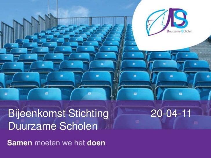 Bijeenkomst Stichting Duurzame Scholen <br />20-04-11<br />