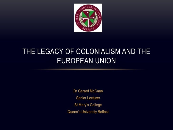 Dr Gerard McCann<br />Senior Lecturer <br />St Mary's College<br />Queen's University Belfast<br />The Legacy of Coloniali...