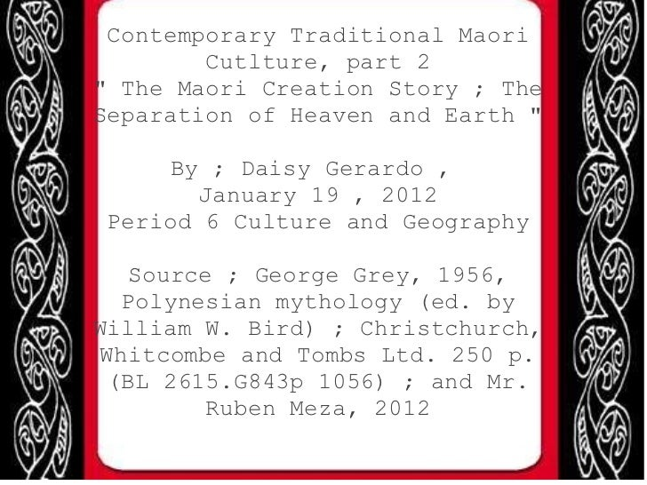 "Contemporary Traditional Maori Cutlture, part 2 "" The Maori Creation Story ; The Separation of Heaven and Earth &quot..."