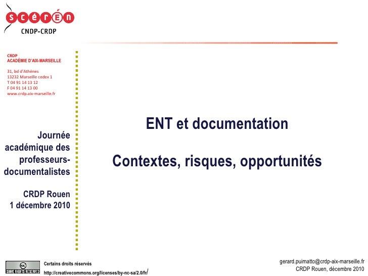 ENT et documentation Contextes, risques, opportunités. Gérard Puimatto