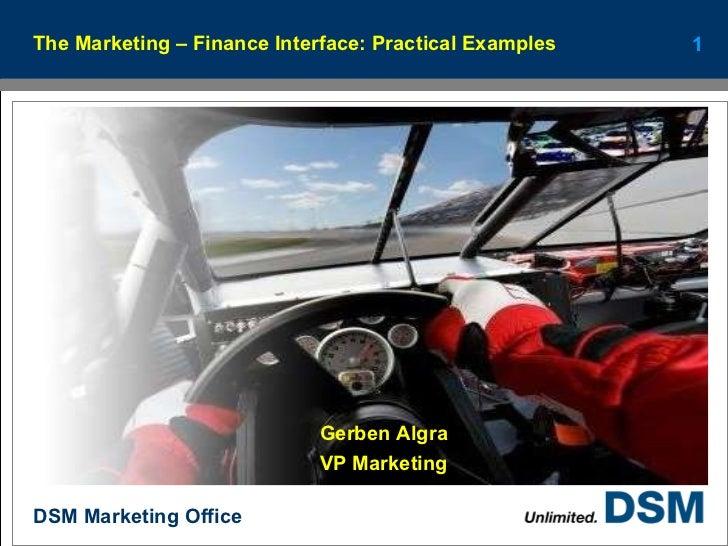 The Marketing – Finance Interface: Practical Examples Gerben Algra VP Marketing