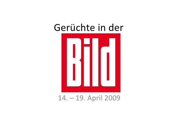 Gerüchte in der 14. – 19. April 2009