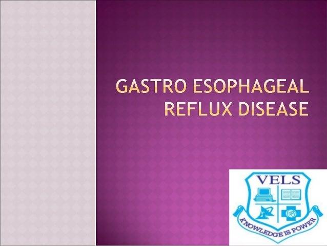  Definition of GERD  Epidemiology of GERD  Pathophysiology of GERD  Clinical Manisfestations  Diagnostic Evaluation ...