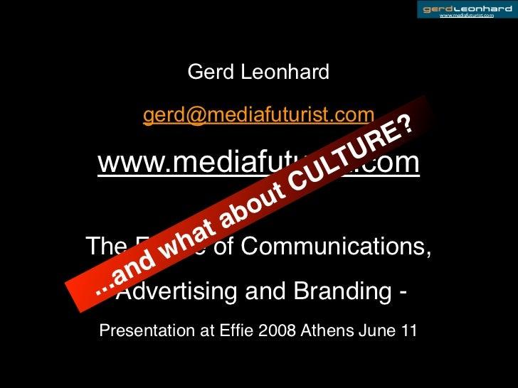 www.mediafuturist.com                 Gerd Leonhard        gerd@mediafuturist.com                                      E ?...