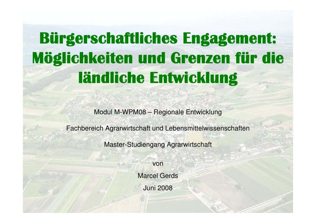 Bürgerschaftliches Engagement: Möglichkeiten und Grenzen für die       ländliche Entwicklung             Modul M-WPM08 – R...