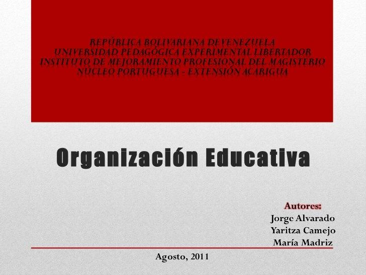 Organización Educativa Agosto, 2011