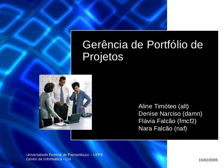 Gerência de Portfólio de                             Projetos                                            Aline Timóteo (al...