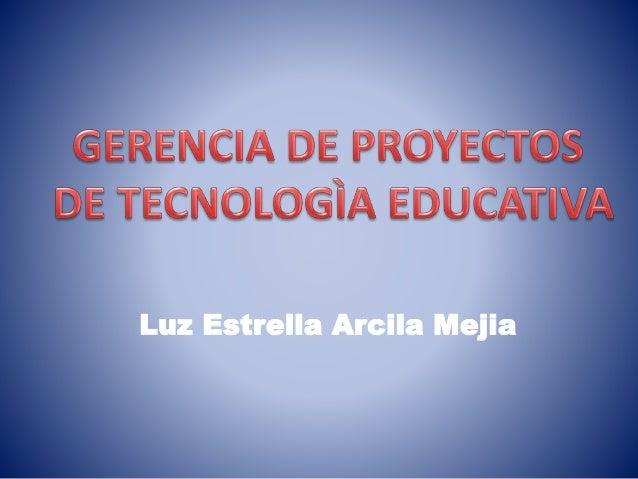 Luz Estrella Arcila Mejia