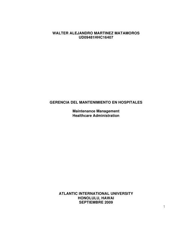 WALTER ALEJANDRO MARTINEZ MATAMOROS            UD09481HHC16407GERENCIA DEL MANTENIMIENTO EN HOSPITALES         Maintenance...