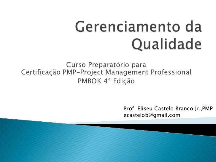 Curso Preparatório paraCertificação PMP-Project Management Professional                 PMBOK 4ª Edição                   ...