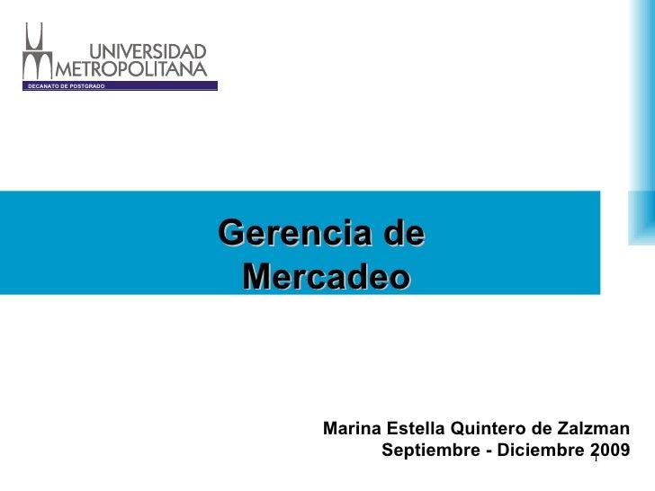 Marina Estella Quintero de Zalzman Septiembre - Diciembre 2009 Gerencia de  Mercadeo DECANATO DE POSTGRADO