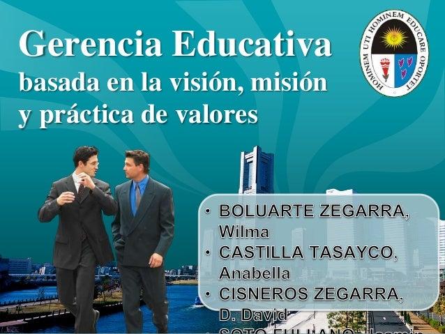 Gerencia Educativa basada en la visión, misión y práctica de valores
