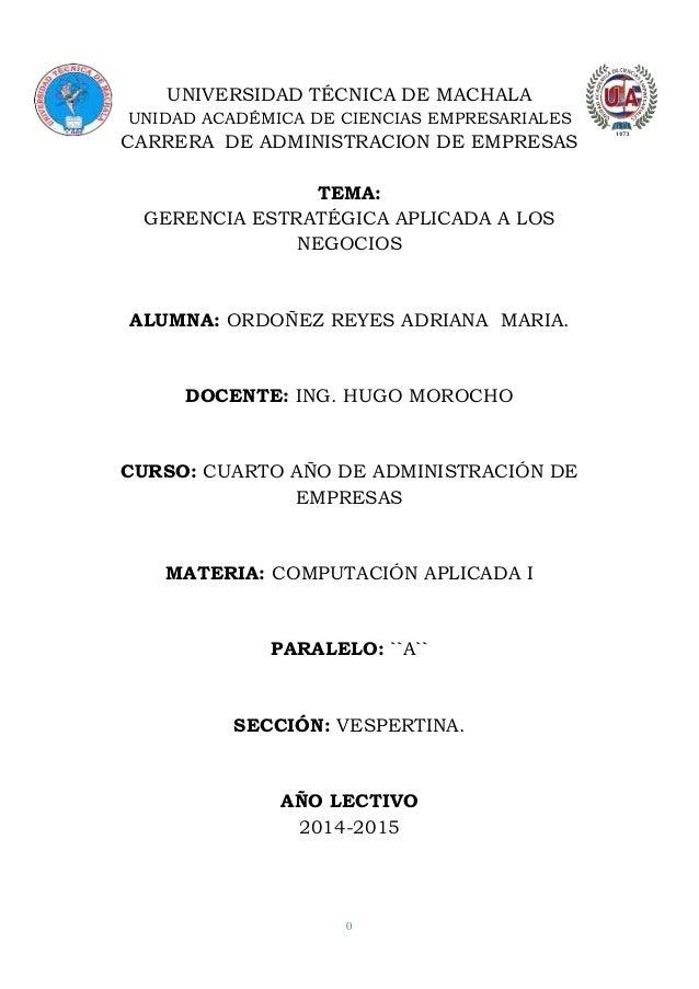 0 UNIVERSIDAD TÉCNICA DE MACHALA UNIDAD ACADÉMICA DE CIENCIAS EMPRESARIALES CARRERA DE ADMINISTRACION DE EMPRESAS TEMA: GE...