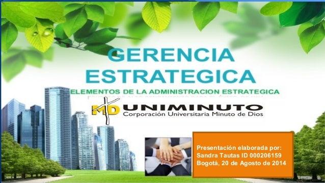 Presentación elaborada por: Sandra Tautas ID 000206159 Bogotá, 20 de Agosto de 2014