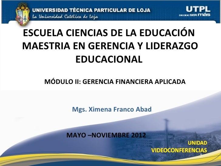 ESCUELA CIENCIAS DE LA EDUCACIÓNMAESTRIA EN GERENCIA Y LIDERAZGO          EDUCACIONAL    MÓDULO II: GERENCIA FINANCIERA AP...