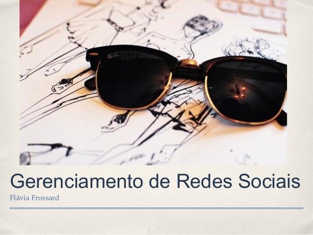 Gerenciamento de Redes Sociais Flávia Frossard