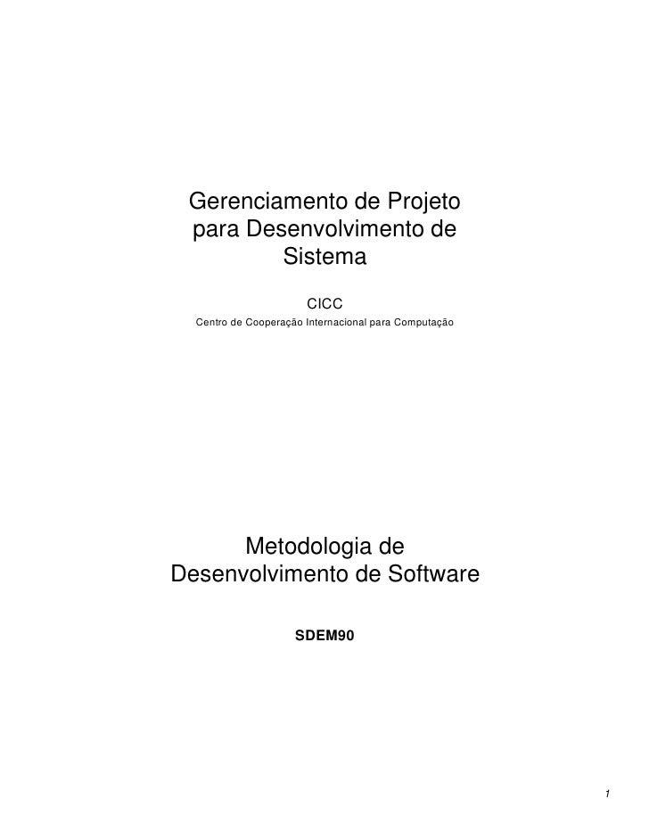 Gerenciamento de Projeto  para Desenvolvimento de          Sistema                        CICC   Centro de Cooperação Inte...