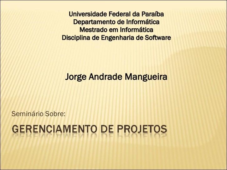 Seminário Sobre: Universidade Federal da Paraíba Departamento de Informática Mestrado em Informática Disciplina de Engenha...