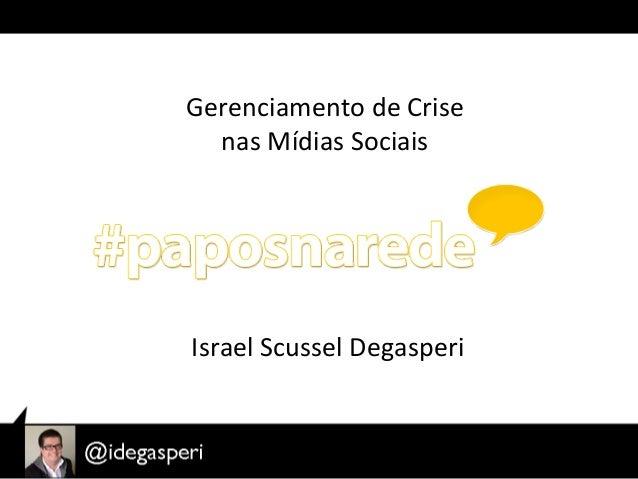 Israel Degasperi fala sobre Gerenciamento de Crise nas Redes Sociais no Papos na Rede