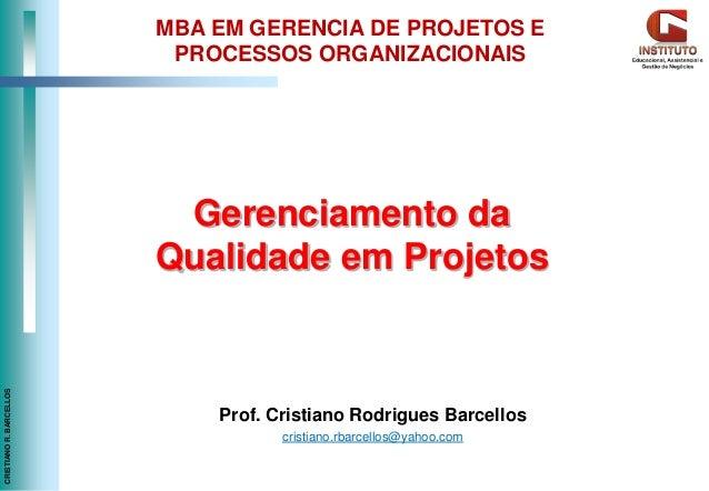 MBA EM GERENCIA DE PROJETOS E                          PROCESSOS ORGANIZACIONAIS                          Gerenciamento da...