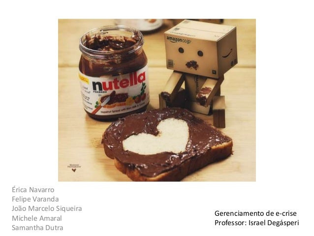 Trabalho de Gerenciamento de Crise na BI International: Case Nutella