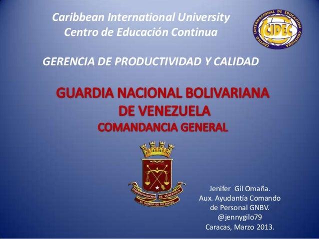 Caribbean International UniversityCentro de Educación ContinuaGERENCIA DE PRODUCTIVIDAD Y CALIDADJenifer Gil Omaña.Aux. Ay...