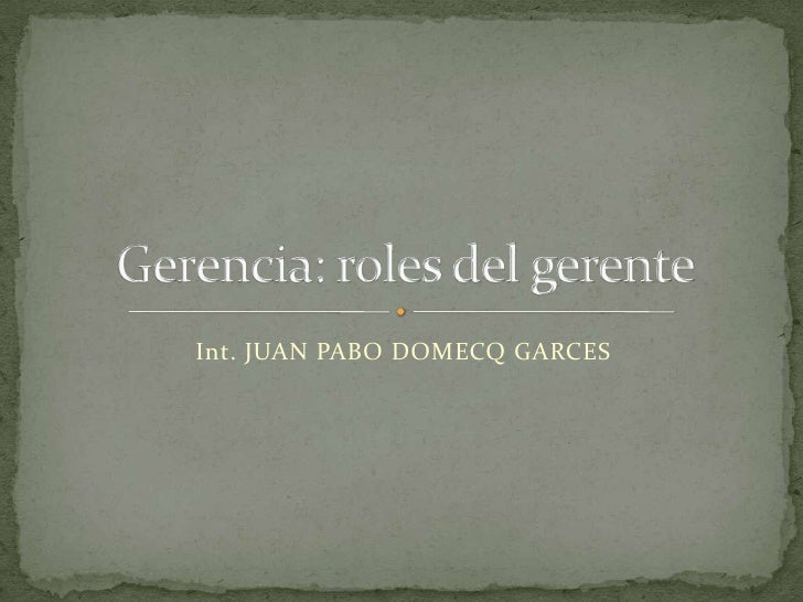 Int. JUAN PABO DOMECQ GARCES