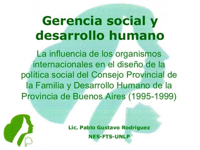 Gerencia social y   desarrollo humano     La influencia de los organismos   internacionales en el diseño de lapolítica soc...