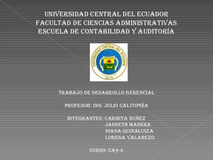 UNIVERSIDAD CENTRAL DEL ECUADOR FACULTAD DE CIENCIAS ADMINISTRATIVAS ESCUELA DE CONTABILIDAD Y Auditoría TRABAJO DE desarr...