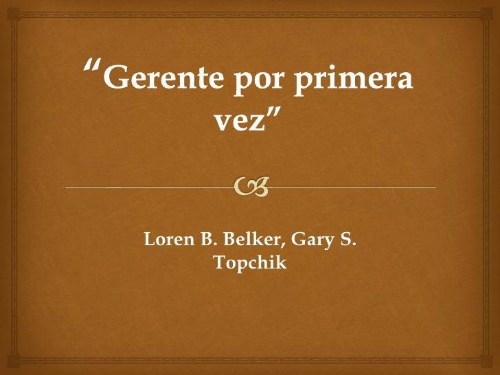 Loren B. Belker, Gary S.       Topchik