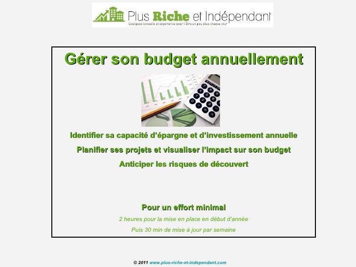 Gérer son budget annuellement Identifier sa capacité d'épargne et d'investissement annuelle Planifier ses projets et visua...
