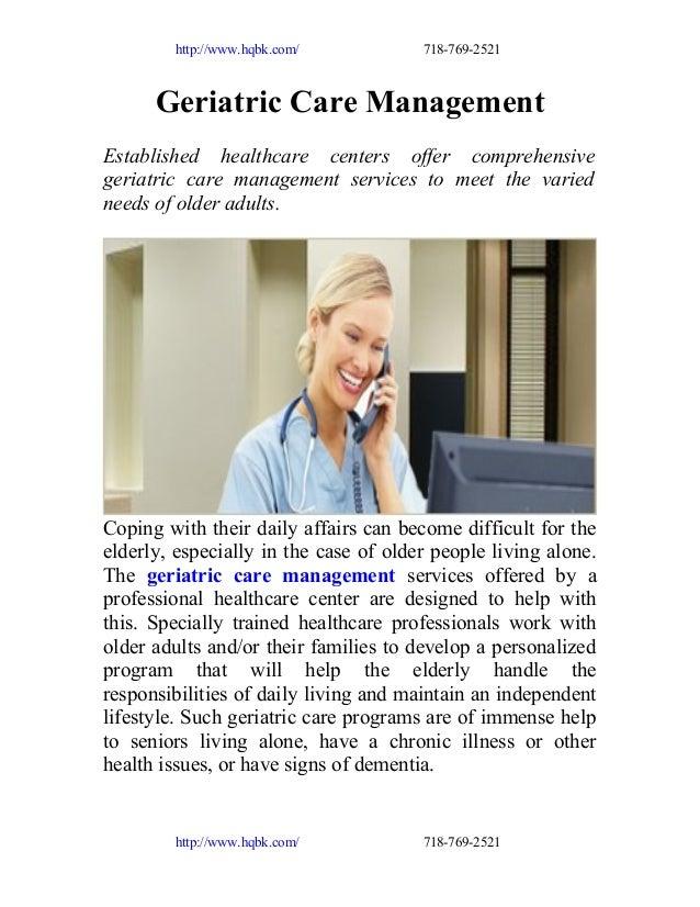 http://www.hqbk.com/  718-769-2521  Geriatric Care Management Established healthcare centers offer comprehensive geriatric...