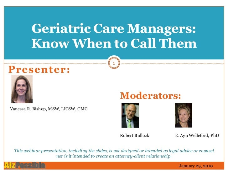 Geriatric Care Managers:         Know When to Call Them                                                   1Presenter:     ...
