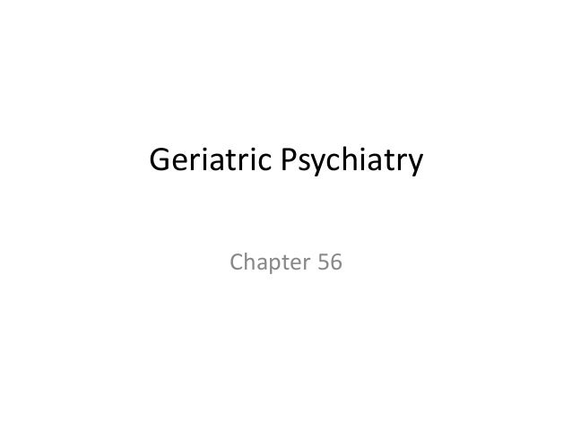Geriatric Psychiatry Chapter 56