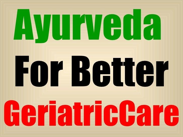 AyurvedaFor BetterGeriatricCare