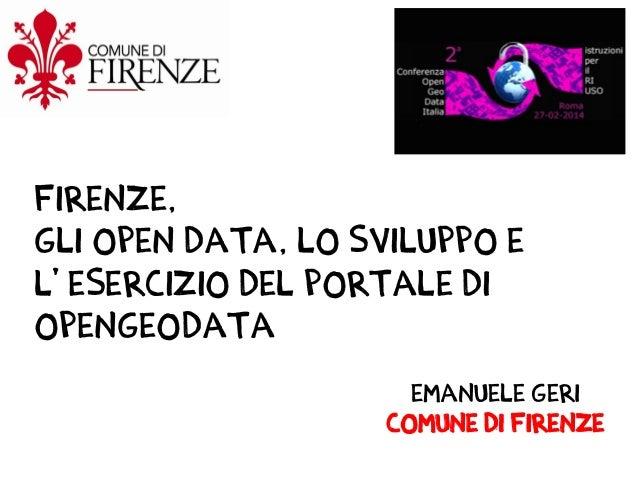 """OpenGeoData Italia 2014 - Emanuele Geri """"Secondo modulo del corso: esperienza Open Data Comune di Firenze"""""""