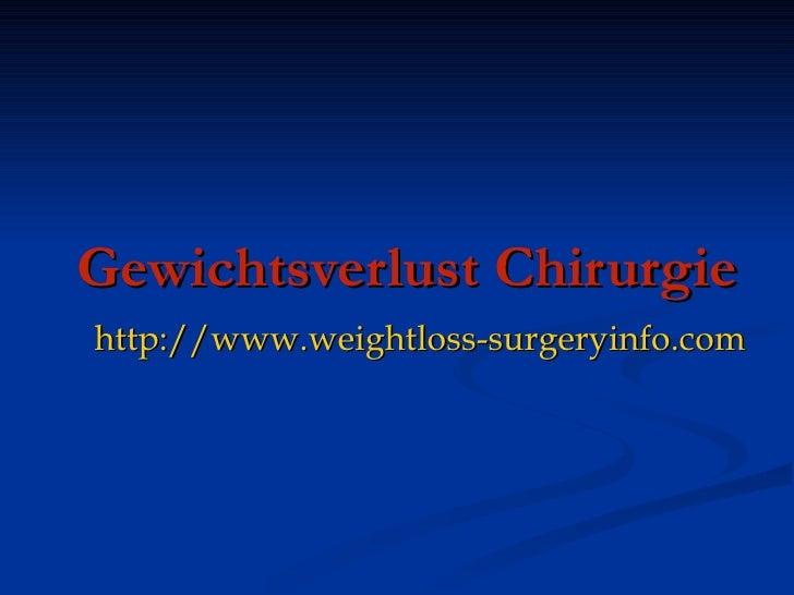 Gewichtsverlust Chirurgie http://www.weightloss-surgeryinfo.com