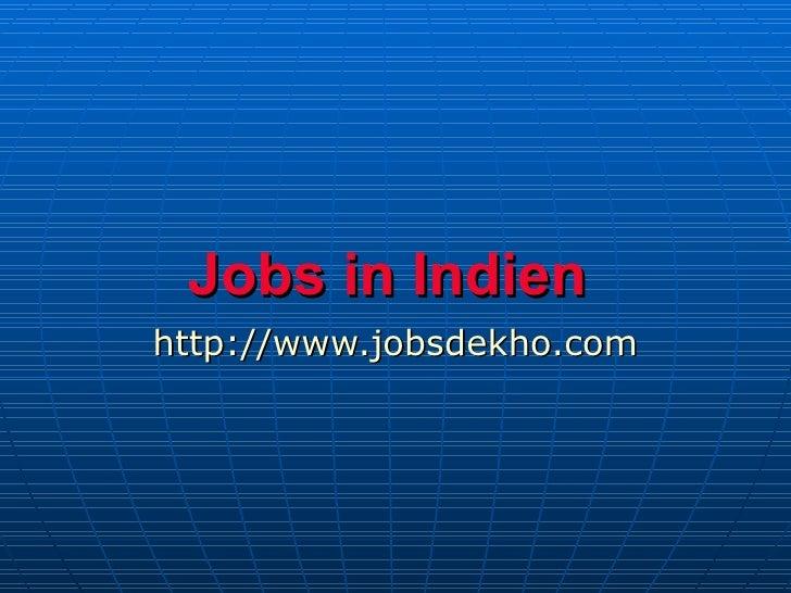 Jobs in Indien   http://www.jobsdekho.com
