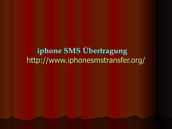 http://www.iphonesmstransfer.org/ iphone SMS Übertragung