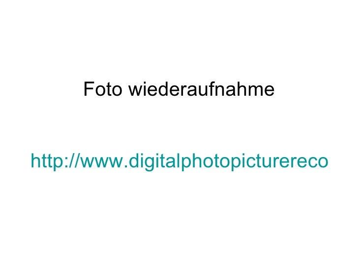 Foto wiederaufnahme  http://www.digitalphotopicturerecovery.com