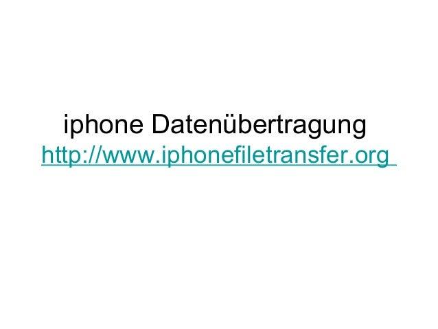 iphone Datenübertragung http://www.iphonefiletransfer.org