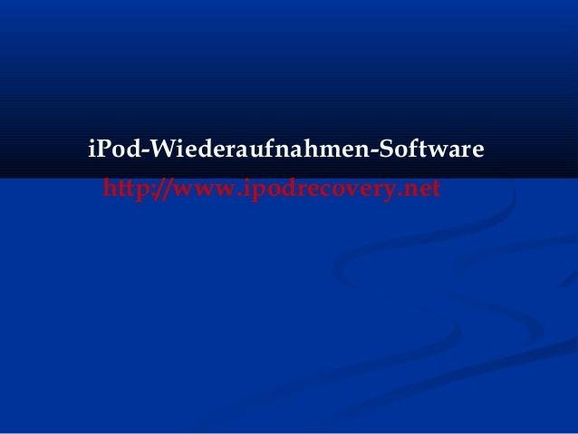 iPod-Wiederaufnahmen-Software http://www.ipodrecovery.net