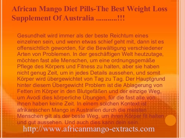 African Mango Diet Pills-The Best Weight LossSupplement Of Australia ...........!!! Gesundheit wird immer als der beste Re...