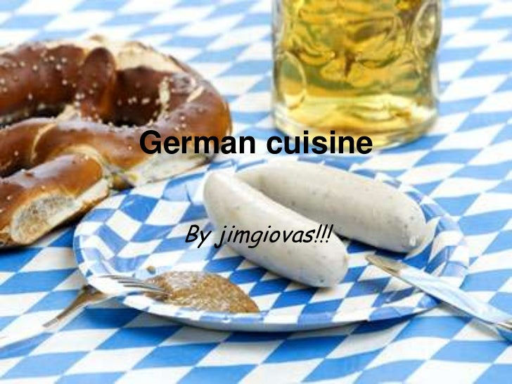 German cuisine  By jimgiovas!!!