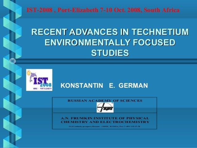 RECENT ADVANCES IN TECHNETIUMRECENT ADVANCES IN TECHNETIUM ENVIRONMENTALLY FOCUSEDENVIRONMENTALLY FOCUSED STUDIESSTUDIES R...