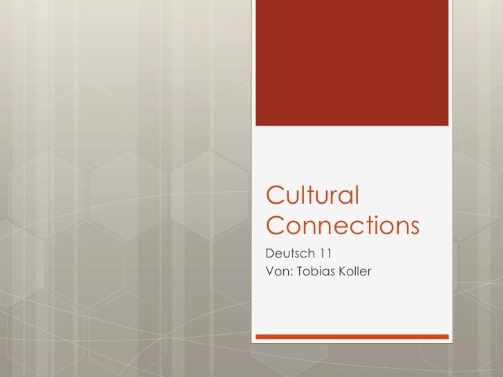 CulturalConnectionsDeutsch 11Von: Tobias Koller