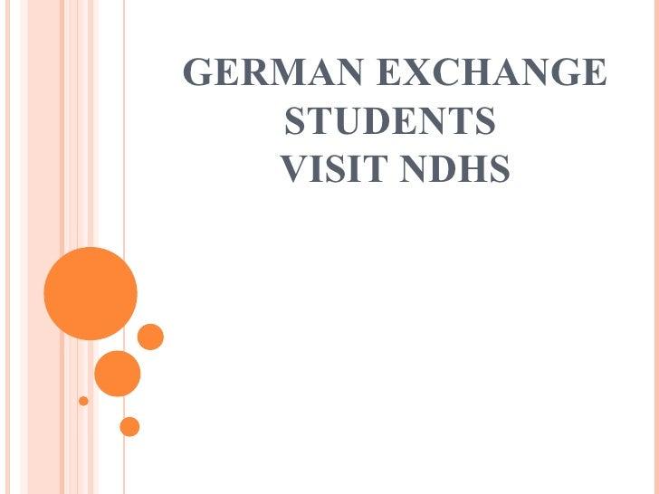 GERMAN EXCHANGE STUDENTS  VISIT NDHS