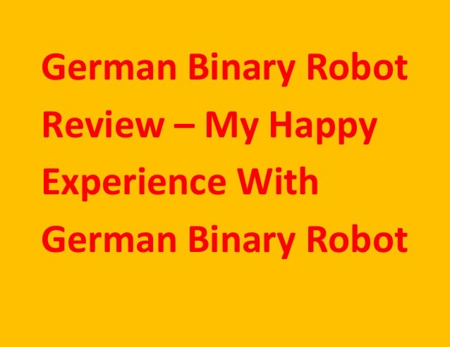 Binary options robot experience