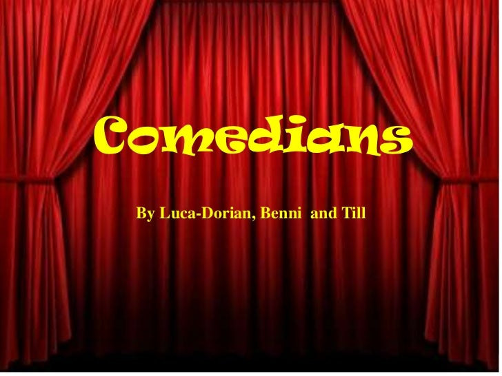 Comedians By Luca-Dorian, Benni and Till