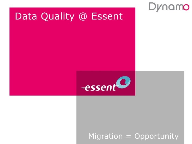 Data Quality @ Essent Migration = Opportunity
